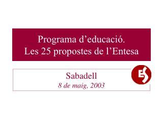 Programa d'educació. Les 25 propostes de l'Entesa