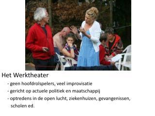 Het Werktheater - geen hoofdrolspelers, veel improvisatie