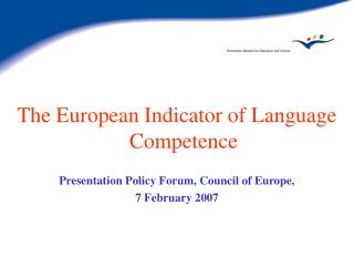 The European Indicator of Language Competence Presentation Policy Forum, Council of Europe,