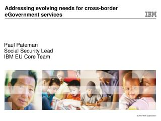 Paul Pateman Social Security Lead IBM EU Core Team