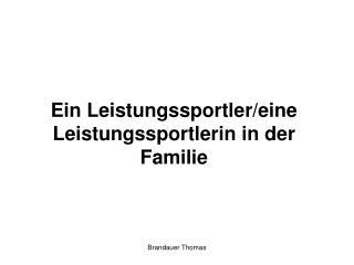 Ein Leistungssportler/eine Leistungssportlerin in der Familie