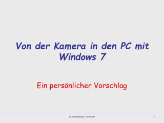 Von der Kamera in den PC mit Windows 7