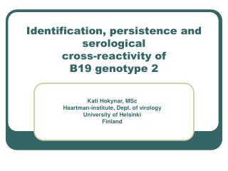 Identification, persistence and serological  cross-reactivity of B19 genotype 2
