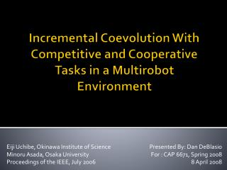Incremental  Coevolution  With Competitive and Cooperative Tasks in a  Multirobot Environment