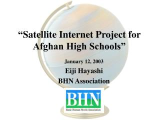 """ Satellite Internet Project for Afghan High Schools"""
