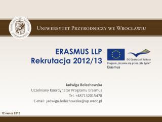 ERASMUS LLP  Rekrutacja 20 12 /1 3