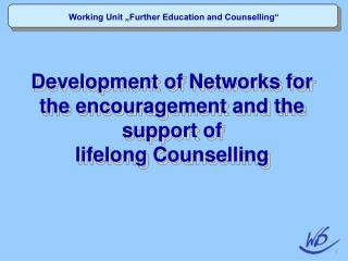 "Working Unit ""Further Education and Counselling"""