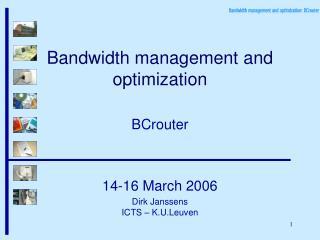 Bandwidth management and optimization