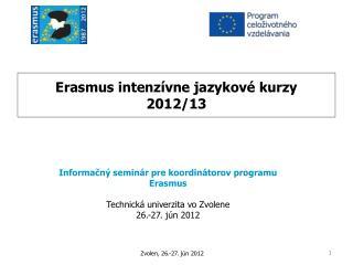 Erasmus intenzívne jazykové kurzy  2012/13