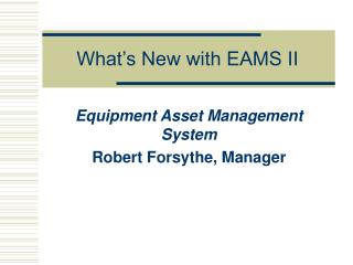 What�s New with EAMS II