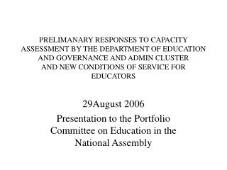 29August 2006 Presentation to the Portfolio Committee on Education in the National Assembly