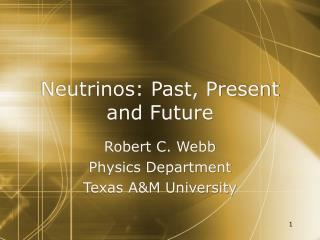 Neutrinos: Past, Present and Future