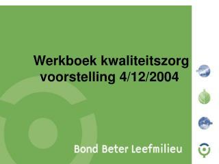 Werkboek kwaliteitszorg voorstelling 4/12/2004