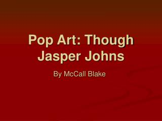 Pop Art: Though Jasper Johns