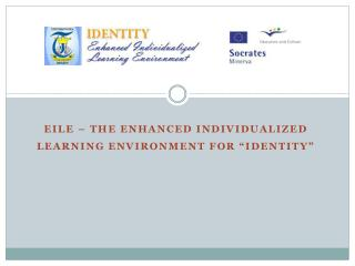 "EILE – The Enhanced individualized learning environment for ""identity"""