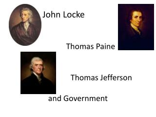 Thomas Paine 			Thomas Jefferson and Government