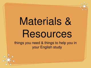Materials & Resources