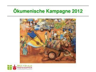 Ökumenische Kampagne 2012