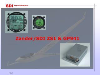 Zander/SDI ZS1 & GP941