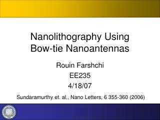Nanolithography Using Bow-tie Nanoantennas