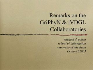 Remarks on the  GriPhyN & iVDGL Collaboratories