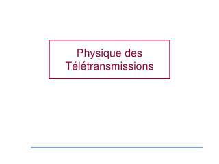 Physique des Télétransmissions