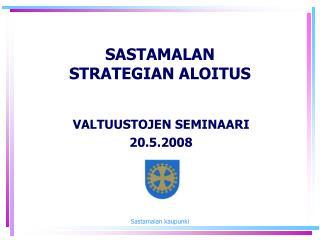 SASTAMALAN STRATEGIAN ALOITUS