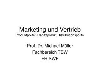 Marketing und Vertrieb Produktpolitik, Rabattpolitik, Distributionspolitik