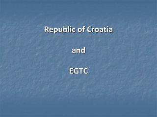 Republic of Croatia   and  E GTC