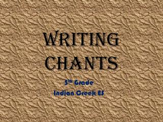 Writing Chants