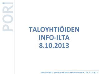 TALOYHTIÖIDEN  INFO-ILTA  8.10.2013