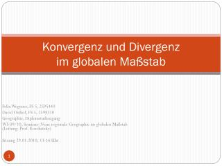 Konvergenz und Divergenz  im globalen Maßstab