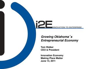 Growing Oklahoma ' s Entrepreneurial Economy