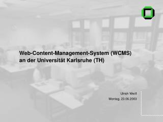 Web-Content-Management-System (WCMS) an der Universität Karlsruhe (TH)