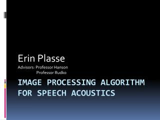 Image Processing Algorithm for Speech Acoustics