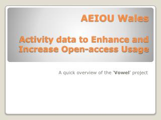 AEIOU Wales Activity data to Enhance and Increase Open-access Usage