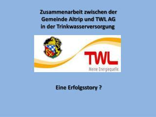 Zusammenarbeit zwischen der Gemeinde Altrip und TWL AG in der Trinkwasserversorgung
