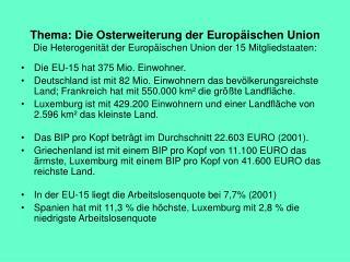 Die EU-15 hat 375 Mio. Einwohner.