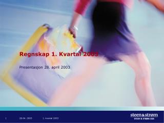 Regnskap 1. Kvartal 2003