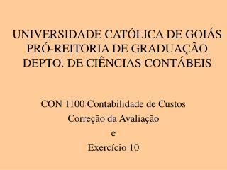 UNIVERSIDADE CATÓLICA DE GOIÁS PRÓ-REITORIA DE GRADUAÇÃO DEPTO. DE CIÊNCIAS CONTÁBEIS
