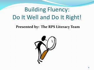 Building Fluency: Do It Well and Do It Right!