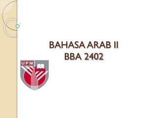 BAHASA ARAB II BBA 2402