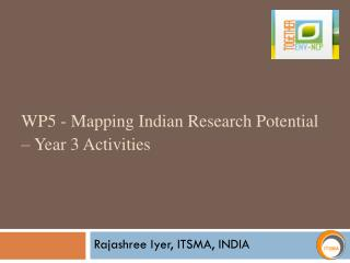 WP5 -  Mapping Indian Research Potential  – Year 3 Activities