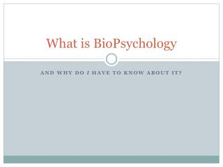 What is BioPsychology