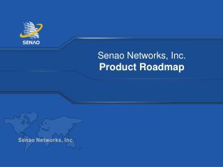 Senao Networks, Inc. Product Roadmap