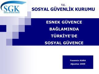ESNEK GÜVENCE  BAĞLAMINDA  TÜRKİYE'DE  SOSYAL GÜVENCE