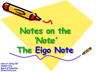 Notes on the  'Note' The  Eigo Note