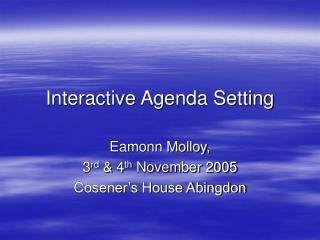 Interactive Agenda Setting