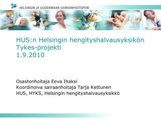 HUS:n Helsingin hengityshalvausyksikön  Tykes-projekti 1.9.2010