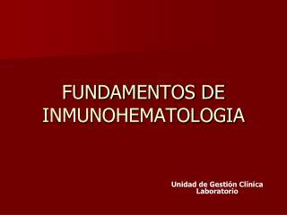 FUNDAMENTOS DE INMUNOHEMATOLOGIA